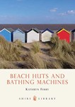 Beach Huts and Bathing Machines, Kathryn Ferry